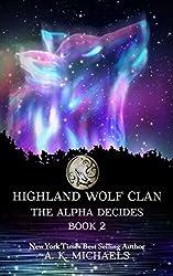 Highland Wolf Clan, Book 2, The Alpha Decides