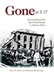 Gone at 3:17: The Untold Story of the Worst School Disaster in American History
