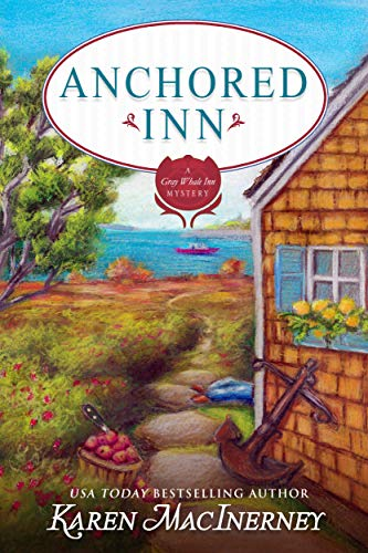 Anchored Inn (The Gray Whale Inn Mysteries Book 10) by [MacInerney, Karen]
