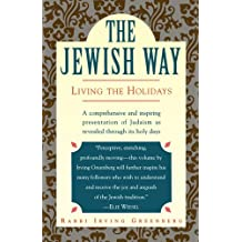 The Jewish Way: Living the Holidays