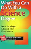 What You Can Do with a Science Degree, Dave Redekopp and Allison Betton, 1895579961