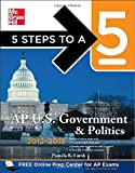 5 Steps to a 5 AP US Government and Politics, 2012-2013 Edition (5 Steps to a 5 on the Advanced Placement Examinations) by Pamela K Lamb (2011-07-01)