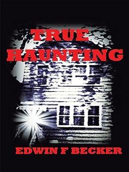 True Haunting by [Becker, Edwin F.]