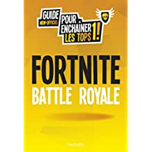 GUIDE DE JEU FORTNITE : BATTLE ROYALE