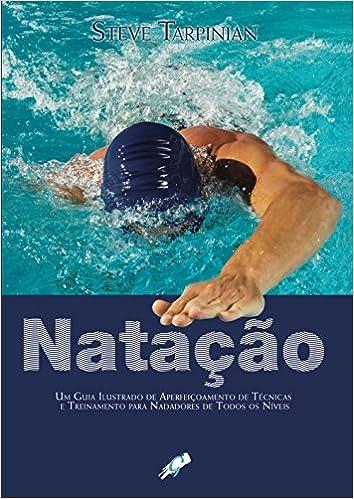 3d8ffa7cd Natação. Um Guia Ilustrado de Aperfeiçoamento - Livros na Amazon Brasil-  9788575551295