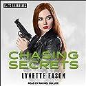 Chasing Secrets: Elite Guardians, Book 4 Audiobook by Lynette Eason Narrated by Rachel Dulude