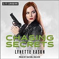 CHASING SECRETS: ELITE GUARDIANS, BOOK 4