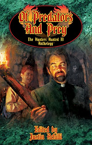 Of Predators and Prey: The Hunter's Hunted II Anthology (World of Darkness)