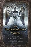 The Shadowhunter's Codex (The Infernal Devices)