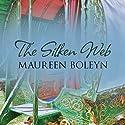 The Silken Web Audiobook by Maureen Boleyn Narrated by Anne Dover