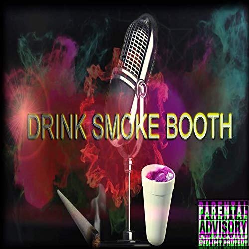 Drink Smoke Booth [Explicit]