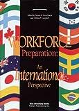 Workforce Preparation : An International Perspective, , 0911168974