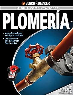 La Guia Completa sobre Plomeria: Materiales moernos y codigos actualizados -Una nueva Guia para