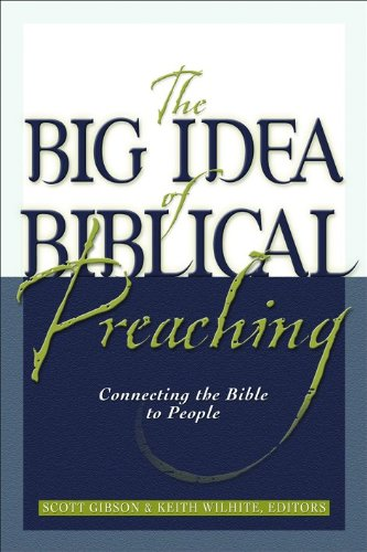 the-big-idea-of-biblical-preaching-connecting-the-bible-to-people