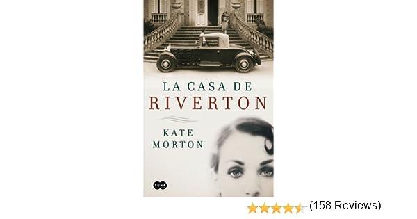 Casa de riverton, la: Amazon.es: Morton, Kate: Libros