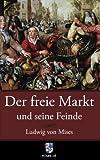 img - for Der freie Markt und seine Feinde: Pseudowissenschaft, Sozialismus und Inflation (German Edition) book / textbook / text book