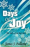 Days of Joy, James J. Pallante, 1440192413