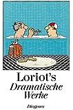 Loriots Dramatische Werke: Texte und Bilder aus sämtlichen Fernsehsendungen. Verbesserte Neuausgabe