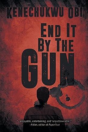 End it By the Gun