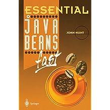 Essential JavaBeans fast (Essential Series)
