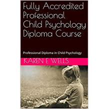 Fully Accredited Professional Child Psychology Diploma Course: Professional Diploma in Child Psychology