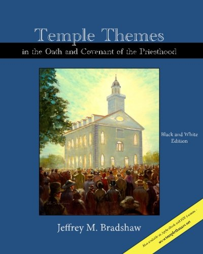 Temple Themes in the Oath and Covenant of the Priesthood, Black and White Edition
