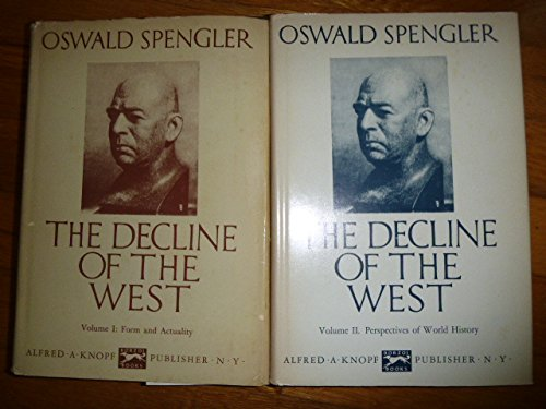 Book cover from The Decline of the West: Volume I, Form and Actuality, and Volume II, Perspectives of World-History [Two Volume Set] by Oswald Spengler