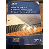 Handbook for Ceramic, Glass, and Stone Tile Installation 2017