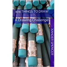 404 Things to Draw: A Drawing Challenge