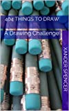 A list of 404 things to draw. Click on the book cover to see a preview!