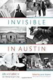 Book cover from Invisible in Austin: Life and Labor in an American Cityby Plato