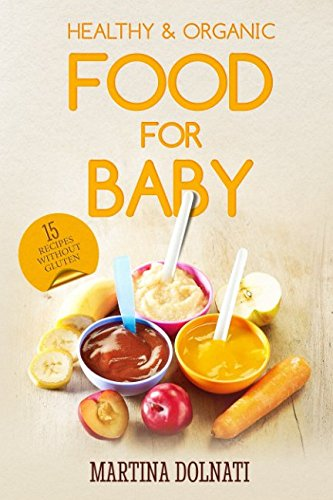 FOOD FOR BABY: HEALTHY & ORGANIC by MARTINA DOLNATI
