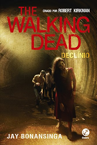 The Walking Dead. Declínio - Volume 5