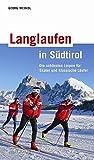 : Langlaufen in Südtirol: Die schönsten Loipen für Skater und klassische Läufer