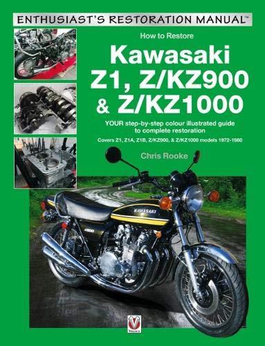 Kawasaki Z1, Z/KZ900 & Z/KZ1000: Covers Z1, Z1A, Z1B, Z/KZ900 & Z/KZ1000 Models 1972-1980 (Enthusiast's Restoration Manual) ()