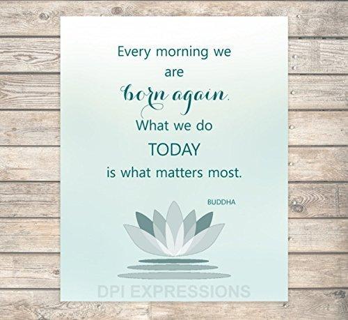 Amazon buddha quote art print every morning we are born again buddha quote art print every morning we are born again inspirational quote print mightylinksfo Choice Image