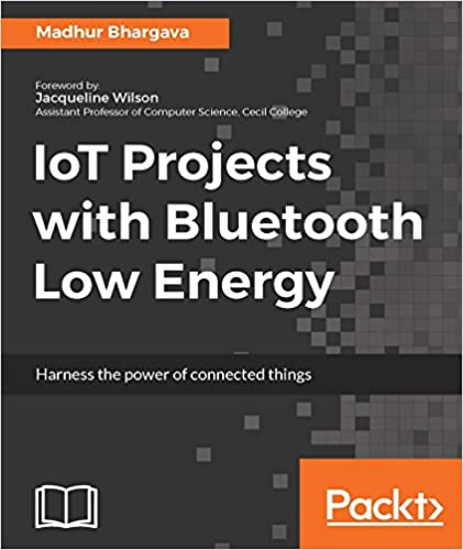 Amazon com: IoT Projects with Bluetooth Low Energy: Harness