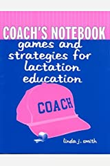 Coach's Notebook : Games and Strategies for Lactation Education(Paperback) - 2002 Edition Paperback