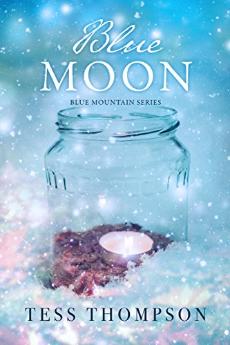 Blue Moon (The Blue Mountain Series Book 2) by [Thompson, Tess]