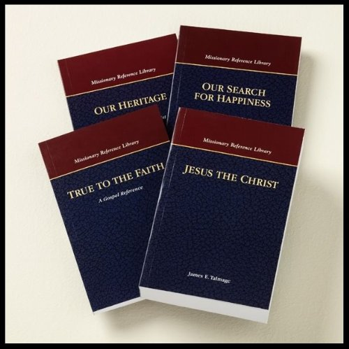 LDS Missionary Reference Library (This four-volume set includes Our Search for Happiness, Jesus the Christ, True to the Faith, and Our Heritage.)
