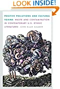 #3: Positive Pollutions and Cultural Toxins: Waste and Contamination in Contemporary U.S. Ethnic Literatures (Postwestern Horizons)