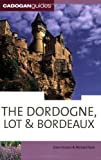 The Dordogne, Lot & Bordeaux, 6th (Country & Regional Guides - Cadogan)