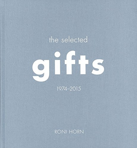 Read Online Roni Horn: The Selected Gifts (1974–2015) ebook
