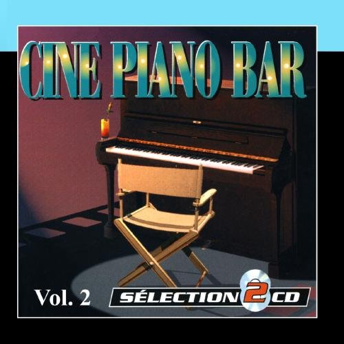 (Piano-Bar Vol. 2 : The Best Movie Music Themes (Ciné Piano-Bar))