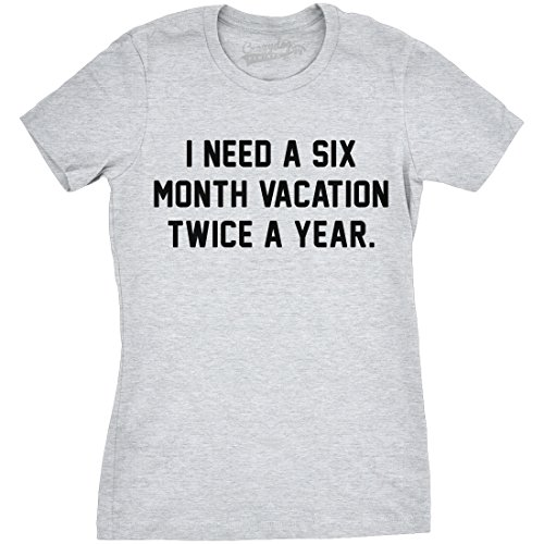 Crazy Dog TShirts - Womens Six Month Vacation Twice a Year Funny Tees Hilarious Novelty T shirt - Camiseta Para Mujer