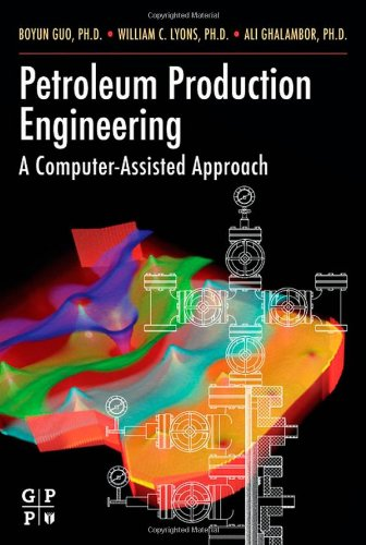 Petroleum Production Engineering, A Computer-Assisted...