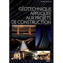 LA GEOTECHNIQUE APPLIQUEE AUX PROJETS DE CONSTRUCTION