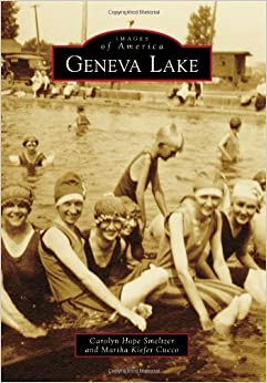 Geneva Lake (Images of America (Arcadia Publishing))