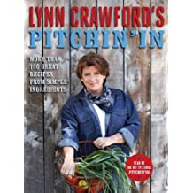 Lynn Crawford's Pitchin' In: More Than 100 Great Recipes From Simple Ingredients by Crawford. Chef Lynn Published by Viking Canada (2012) Hardcover