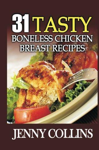 31 Tasty Boneless Chicken Breast Recipes
